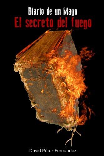 9781519726940: El secreto del fuego: Volume 1 (Diario de un mago)