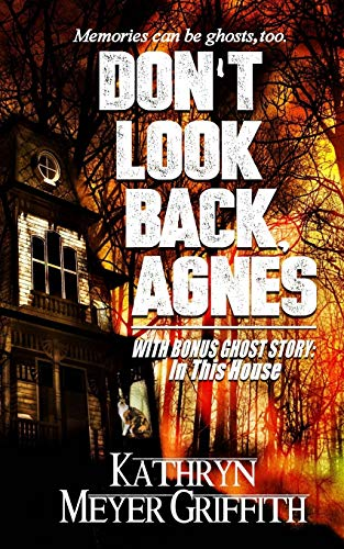 9781519727442: Don't Look Back, Agnes & In This House
