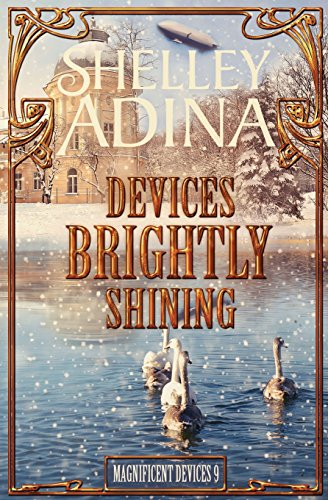 9781519727657: Devices Brightly Shining: A steampunk Christmas novella (Magnificent Devices)
