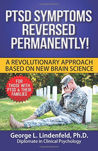 9781519727855: PTSD Symptoms Reversed Permanently: A Revolutionary Approach Based on New Brain Science (RESET Therapy) (Volume 1)