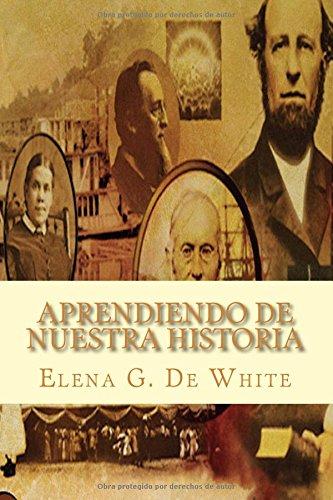 9781519728623: Aprendiendo de Nuestra Historia