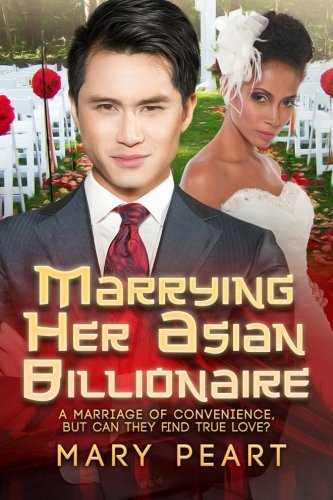 9781519729194: Marrying Her Asian Billionaire: A BWAM Marriage Of Convenience Romance For Adults