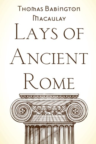 9781519729385: Lays of Ancient Rome