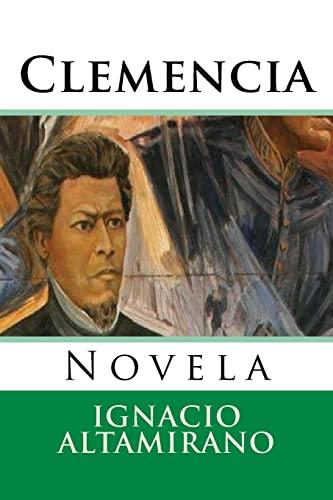 Clemencia: Novela (Paperback): Ignacio M Altamirano