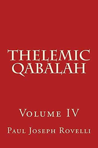 9781519730442: Thelemic Qabalah: Volume IV (Volume 4)