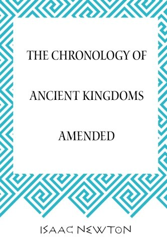 9781519731395: The Chronology of Ancient Kingdoms Amended