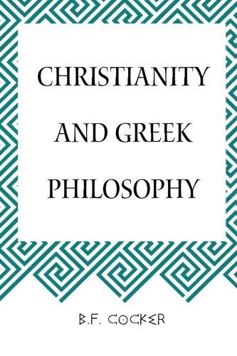 Christianity and Greek Philosophy: B.F. Cocker