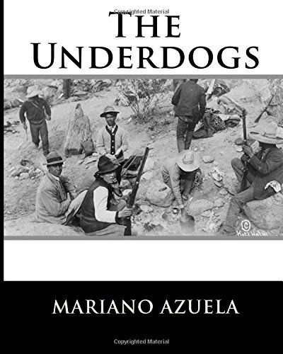 The Underdogs (Paperback): MR Mariano Azuela