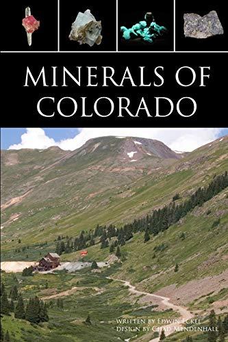 Minerals of Colorado: A 100-Year Record: Eckel, Edwin B.