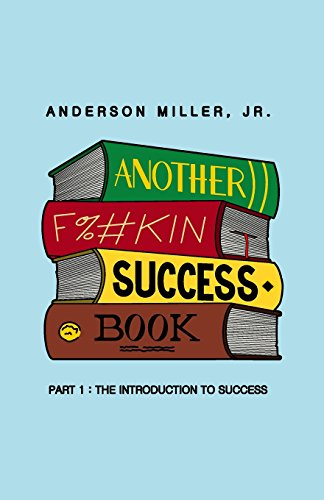 9781519732606: Another F%#kin Success Book: Part 1: The Introduction to Success