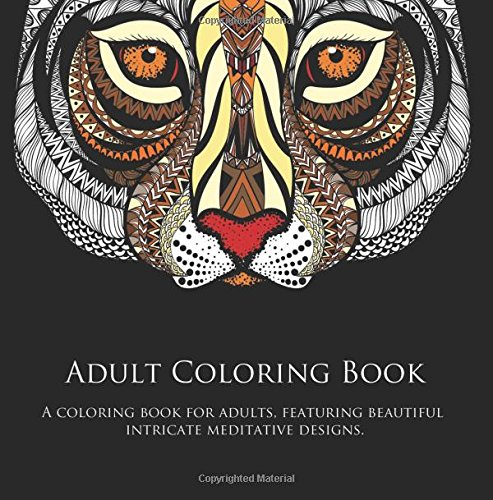 9781519732644: Adult Coloring Book: A Coloring Book For Adults, Featuring Beautiful Intricate Meditative Designs. (Adult Coloring Books) (Volume 1)