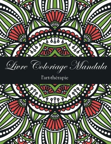 9781519734259: Livre Coloriage Mandala: Livre de coloriage anti stress (French Edition)