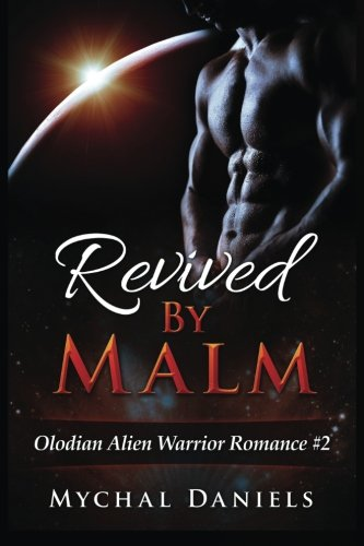 9781519734310: Revived By Malm: Olodian Alien Warrior Romance (Volume 2)