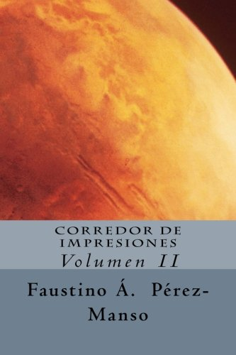 Corredor de Impresiones y Otras Historias: Relatos: Perez-Manso Fapm, Fapm