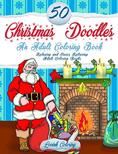 9781519736635: 50 Christmas Doodles An Adult Coloring Book: (Relaxing and Stress Relieving Adult Coloring Books)