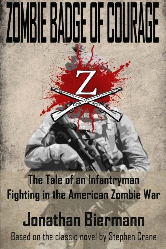 9781519738837: Zombie Badge of Courage: The Tale of an Infantryman Fighting in the American Zombie War (Volume 1)