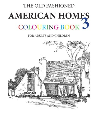 9781519738899: The Old Fashioned American Homes Colouring Book 3