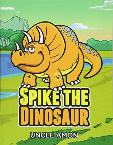 9781519740793: Spike the Dinosaur: Short Stories for Kids, Games, Jokes, and More! (Fun Time Series for Beginning Readers)