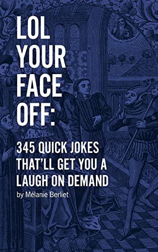 LOL Your Face Off: 345 Quick Jokes: Berliet, Mélanie