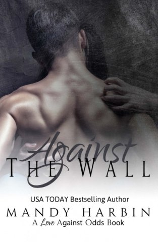 9781519741356: Against The Wall (Love Against Odds) (Volume 2)
