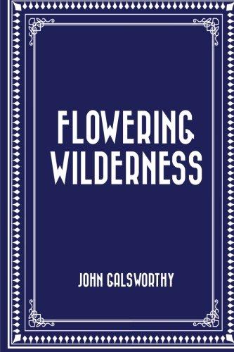 Flowering Wilderness: John Galsworthy