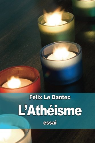 Landapos;Atheisme: Le Dantec, Felix