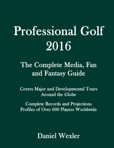 9781519742193: Professional Golf 2016: The Complete Media, Fan and Fantasy Guide