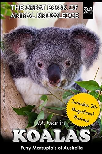 9781519742384: Koalas: Furry Marsupials of Australia (The Great Book of Animal Knowledge) (Volume 24)