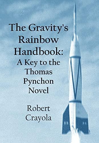 9781519742421: The Gravity's Rainbow Handbook: A Key to the Thomas Pynchon Novel