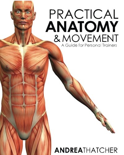 9781519742476: Practical Anatomy & Movement: A Guide for Personal Trainers