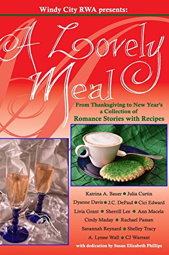 9781519742865: A Lovely Meal: From Thanksgiving to New Year's a Collection of Romance Stories with Recipes