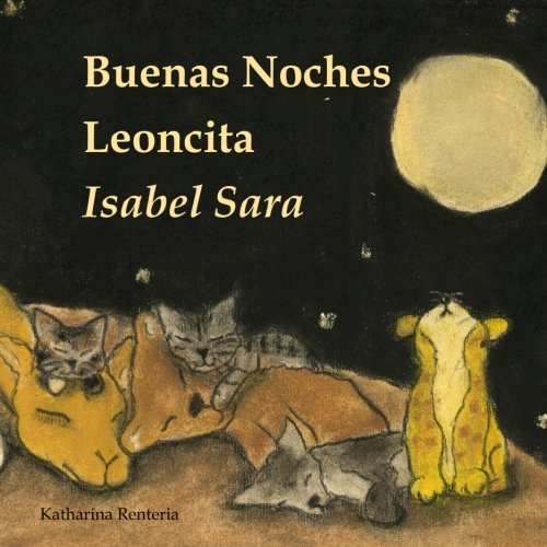 9781519743046: Buenas Noches Leoncita Isabel Sara (Spanish Edition)