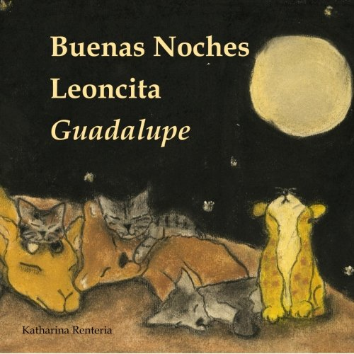 9781519743619: Buenas Noches Leoncita Guadalupe (Spanish Edition)
