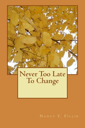 9781519743916: Never Too Late To Change