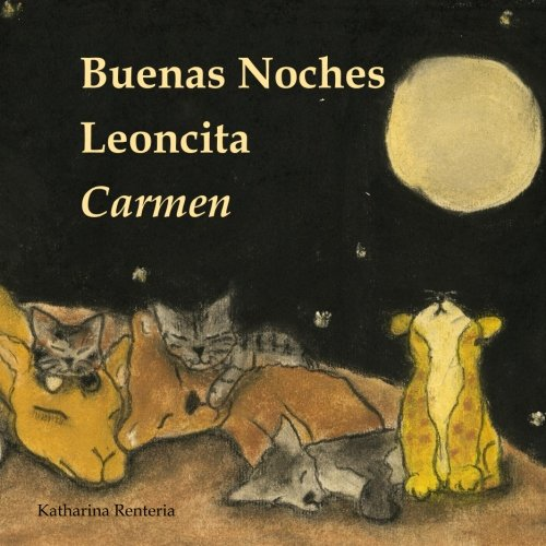 9781519744425: Buenas Noches Leoncita Carmen (Spanish Edition)