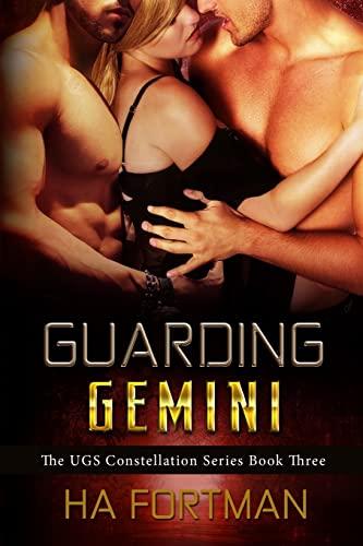Guarding Gemini (UGS Constellation) (Volume 3): HA Fortman