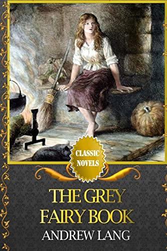 9781519744760: The Grey Fairy Book