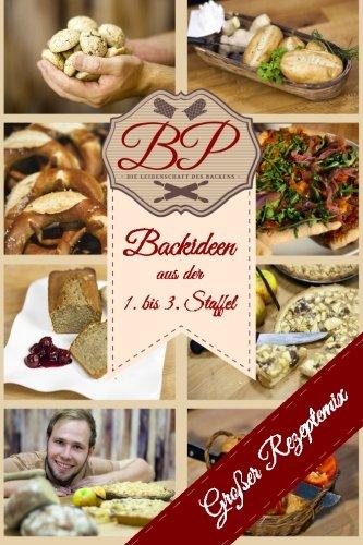 9781519744838: BakingProcess: Backideen aus der 1. bis 3. Staffel: Rezepte für Kuchen, Sauerteig, Brot und Plätzchen mit Videos einfach und zum nachmachen erklärt ... BakingProcess) (Volume 4) (German Edition)