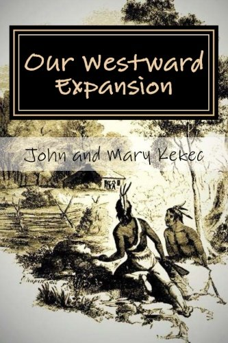 9781519746009: Our Westward Expansion: The Waymire Family Story- Of Generations Moving West (Our American Heritage) (Volume 1)