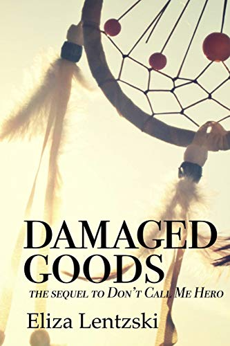 9781519746160: Damaged Goods (Don't Call Me Hero) (Volume 2)