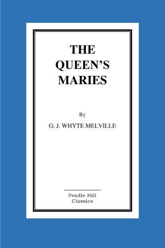 The Queen s Maries (Paperback): George John Whyte