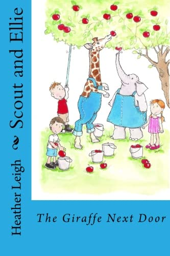 9781519747471: Scout and Ellie: The Giraffe Next Door (Volume 4)