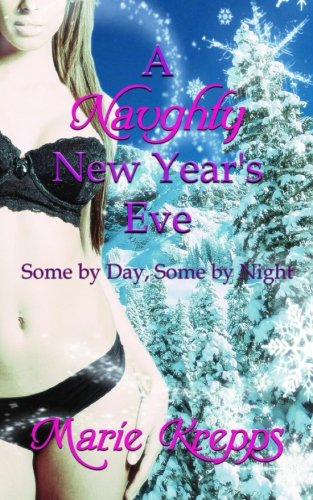 9781519748041: A Naughty New Year's Eve (Some By Day, Some By Night)