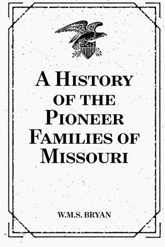 A History of the Pioneer Families of: Bryan, W.M.S.