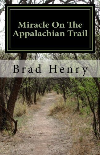 9781519749383: Miracle On The Appalachian Trail: The Test Of A Lifetime