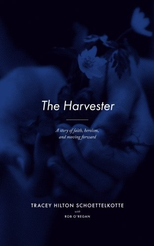 9781519749543: The Harvester: A story of faith, heroism, and moving forward