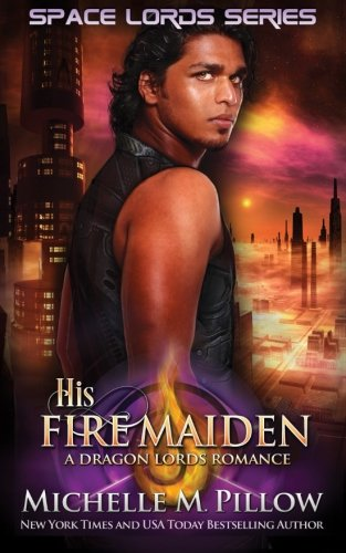 9781519750310: His Fire Maiden (Space Lords - A Dragon Lords Romance) (Volume 2)