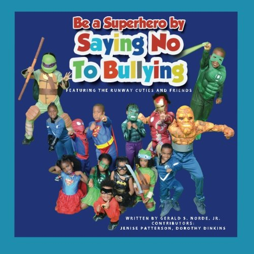9781519750525: Be a Superhero By Saying No To Bullying(Featuring The Runway Cuties And Friends)