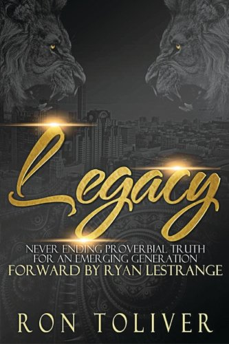 9781519751720: Legacy: Never Ending Proverbial Truth For An Emerging Generation