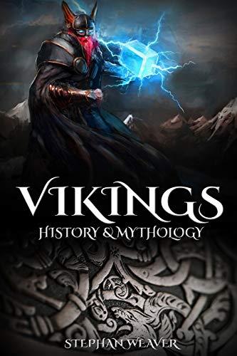 9781519752796: Vikings: History & Mythology (Norse Mythology, Norse Gods, Norse Myths, Viking History)